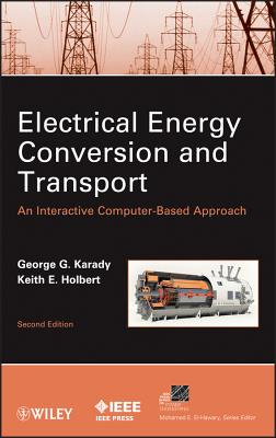 Electrical Energy Conversion and Transport By Karady, George G./ Holbert, Keith E.