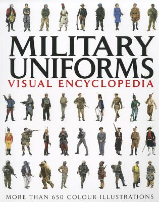 Military Uniforms Visual Encyclopedia By McNab, Chris